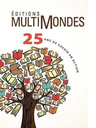 Éditions MultiMondes, 25 ans de savoir en action
