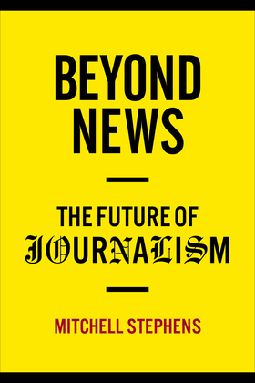 Beyond News: The Future of Journalism