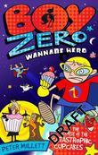 Boy Zero Wannabe Hero: The Curse of the Catastrophic Cupcakes