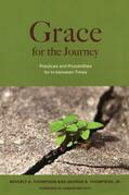 Grace for the Journey: Practices and Possibilities for In-between Times