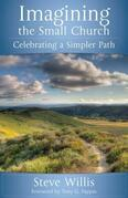 Imagining the Small Church: Celebrating a Simpler Path