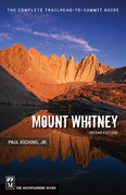 Mount Whitney: The Complete Trailhead to Summit Guide, 2nd Edition