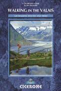 Walking in the Valais: 120 Walks and Treks