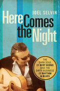 Here Comes the Night: The Dark Soul of Bert Berns and the Dirty Business of Rhythm and Blues: The Dark Soul of Bert Berns and the Dirty Busi
