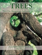 Trees: Their Use, Management, Cultivation and Biology - A Comprehensive Guide