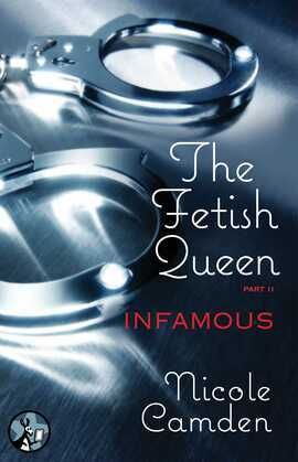 The Fetish Queen, Part Two: Infamous
