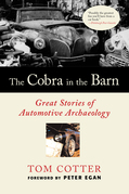 The Cobra in the Barn: Great Stories of Automotive Archaeology