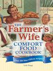 The Farmer's Wife Comfort Food Cookbook