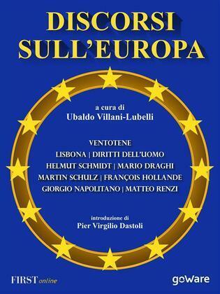 Discorsi sull'Europa. Dal manifesto di Ventotene al Trattato di Lisbona e alla Convenzione Europea dei Diritti dell'Uomo