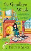 The Goodbye Witch: A Wishcraft Mystery