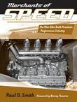 Merchants of Speed: The Men Who Built America's Performance Industry