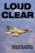 Loud and Clear: The Memoir of an Israeli Fighter Pilot