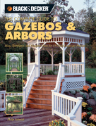 Black &amp; Decker The Complete Guide to Gazebos &amp; Arbors