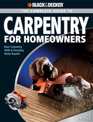 Black & Decker The Complete Guide to Carpentry for Homeowners