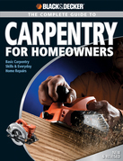 Black &amp; Decker The Complete Guide to Carpentry for Homeowners