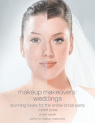 Makeup Makeovers: Weddings: Stunning Looks for the Entire Bridal Party