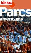 Parcs américains 2014-2015 Petit Futé (avec cartes, photos + avis des lecteurs)