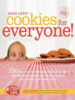 an Enjoy Life's Cookies for Everyone!: 150 Delicious Gluten-Free Treats that are Safe for Most Anyone with Food Allergies, Intolerances