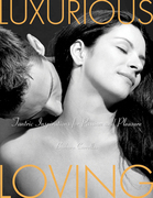 Luxurious Loving: Tantric Inspirations for Passion and Pleasure