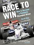 Race to Win: How to Become a Complete Champion Driver