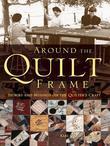 Around the Quilt Frame