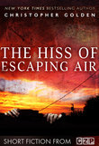 The Hiss of Escaping Air