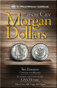 Carson City Morgan Dollars: Featuring the Coins of the GSA Hoard