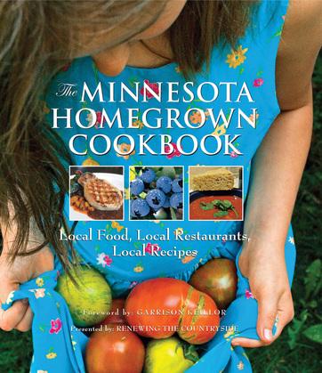 The Minnesota Homegrown Cookbook: Local Food, Local Restaurants, Local Recipes