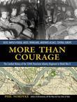 More Than Courage: Sicily, Naples-Foggia, Anzio, Rhineland, Ardennes-Alsace, Central Europe: The Combat History of the