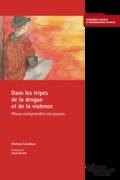 Dans les tripes de la drogue et de la violence