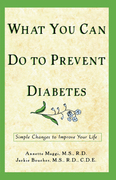 What You Can Do to Prevent Diabetes: Simple Changes to Improve Your Life