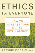 Ethics for Everyone: How to Increase Your Moral Intelligence