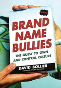 Brand Name Bullies: The Quest to Own and Control Culture