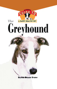 The Greyhound: An Owner's Guide to a Happy Healthy Pet