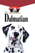 The Dalmatian: An Owner's Guide to a Happy Healthy Pet