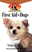 First Aid for Dogs: An Owner's Guide to a Happy Healthy Pet