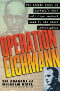 Operation Eichmann: The Truth about the Pursuit, Capture and Trial