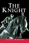 The Knight: A Portrait of Europe's Warrior Elite