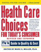 Health Care Choices for Today's Consumer: Families Foundation USA Guide to Quality and Cost