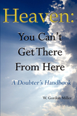 Heaven: You Can't Get There From Here