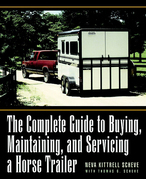 The Complete Guide to Buying, Maintaining, and Servicing a Horse Trailer
