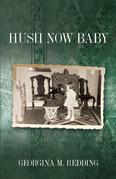Hush Now Baby