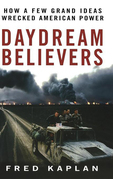 Daydream Believers: How a Few Grand Ideas Wrecked American Power