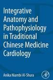 Integrative Anatomy and Pathophysiology in TCM Cardiology