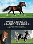 The Official Horse Breeds Standards Guide: The Complete Guide to the Standards of All North American Equine Breed Associations
