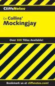 CliffsNotes on Collins¿ Mockingjay