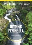 Day Hike! Olympic Peninsula, 3rd Edition: The Best Trails You Can Hike in a Day