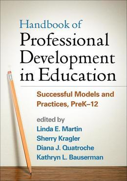 Handbook of Professional Development in Education: Successful Models and Practices, PreK-12