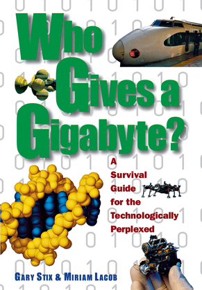 Who Gives a Gigabyte?: A Survival Guide for the Technologically Perplexed