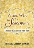Who's Who in Shakespeare: A Dictionary of Characters and Proper Names